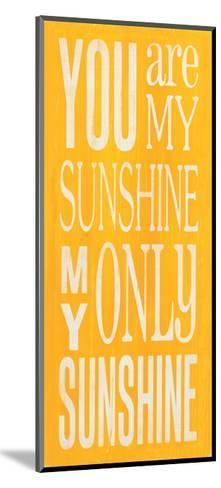 You are My Sunshine-Holly Stadler-Mounted Art Print