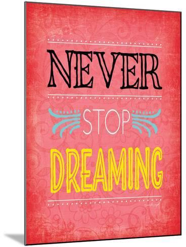 Never Stop Dreaming-Jennifer Pugh-Mounted Art Print
