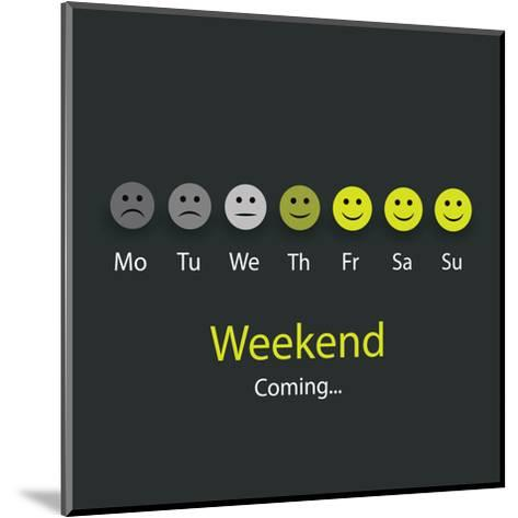 Weekend Coming - Design Concept with Smile Faces-bagotaj-Mounted Art Print