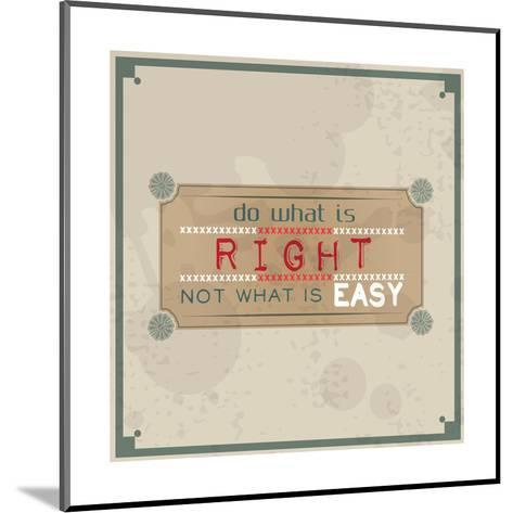 Do What is Right, Not What is Easy-maxmitzu-Mounted Art Print