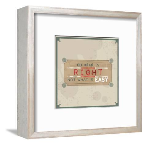 Do What is Right, Not What is Easy-maxmitzu-Framed Art Print