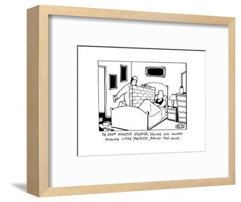"""To Keep himself occupied, Walter was always finding little projects aroun?"" - New Yorker Cartoon-Bruce Eric Kaplan-Framed Art Print"