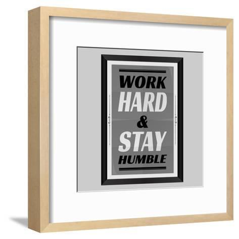 Work Hard & Stay Humble-Ayeshstockphoto-Framed Art Print