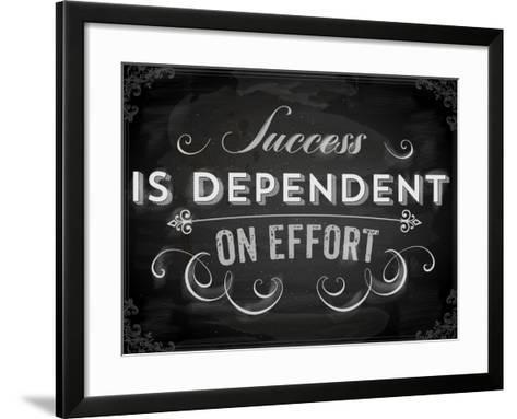 Quote Typographical Background, Vector Design. Success is Dependent on Effort. Chalkboard Style.-Ozerina Anna-Framed Art Print