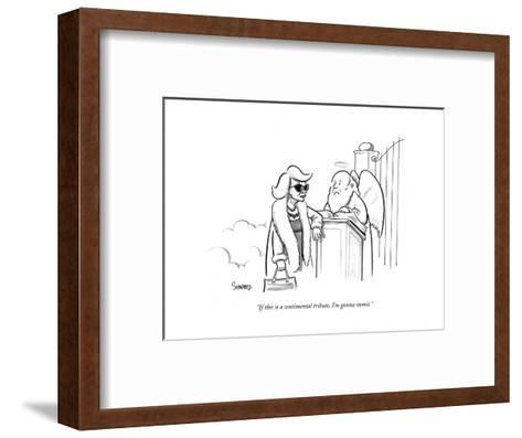 """If this is a sentimental tribute, I'm gonna vomit."" - New Yorker Cartoon-Benjamin Schwartz-Framed Art Print"