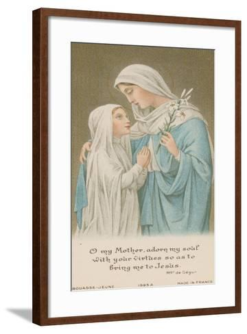 O My Mother, Adorn My Soul with Your Virtues So as to Bring Me to Jesus--Framed Art Print