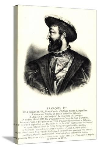Künstler König Francois 1Er, Comte D'Angloulême--Stretched Canvas Print