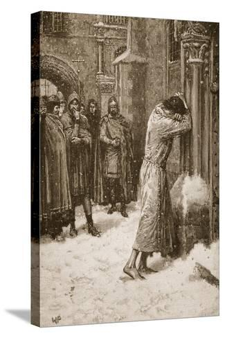 The Emperor Henry IV Doing Penance at Pope Hildebrand's Gate--Stretched Canvas Print