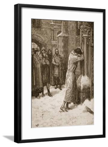 The Emperor Henry IV Doing Penance at Pope Hildebrand's Gate--Framed Art Print