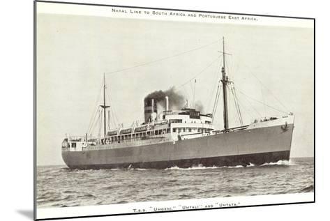 Natal Line, T.S.S Umgeni, Umtali, Umtata,Dampfschiff--Mounted Giclee Print