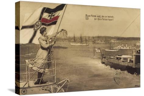 Dem Feinde Weh Der Sie Bedroht, Propaganda, Schiffe--Stretched Canvas Print