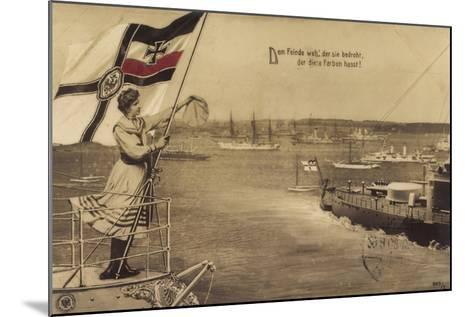 Dem Feinde Weh Der Sie Bedroht, Propaganda, Schiffe--Mounted Giclee Print