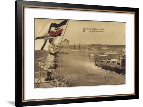 Dem Feinde Weh Der Sie Bedroht, Propaganda, Schiffe--Framed Art Print
