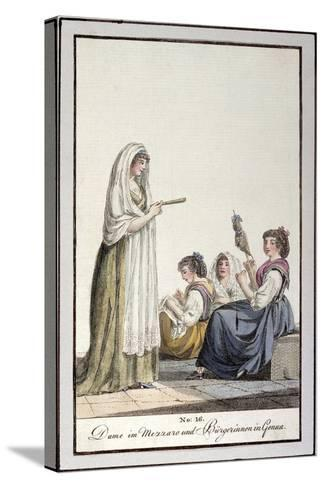 Ladies Wearing Mezzaro Shawl and Genoese Women, Ca 1815--Stretched Canvas Print