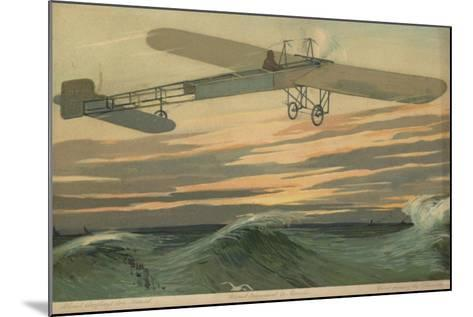 Louis Bleriot Making the First Flight across the English Channel in a Heavier Than Air Aircraft--Mounted Giclee Print