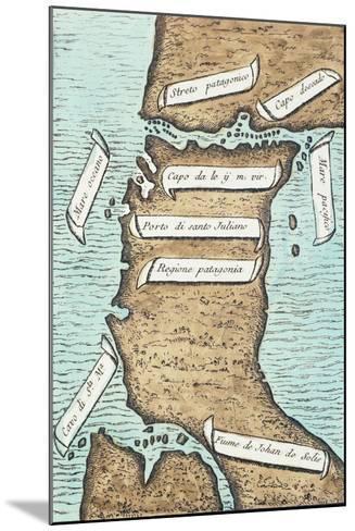Patagonia and Tierra Del Fuego, Strait Later Take Navigator's Name-Antonio Pigafetta-Mounted Giclee Print