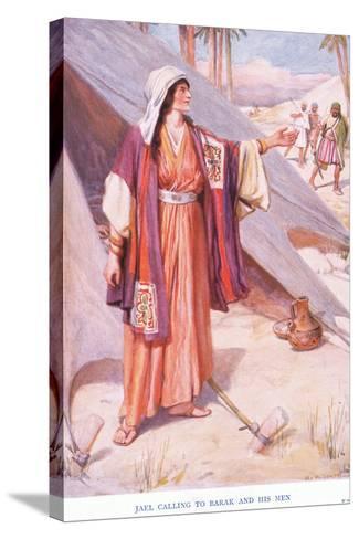Jael Calling to Barak and His Men-Arthur A^ Dixon-Stretched Canvas Print