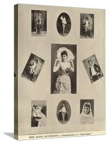 "Miss Agnes Huntington; a Reminiscence of ""Paul Jones""--Stretched Canvas Print"