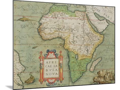 """Map of Africa, from the """"Theatrum Orbis Terrarum""""--Mounted Giclee Print"""