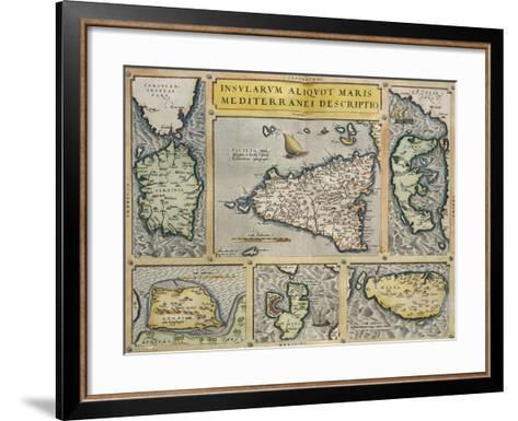 Map of Mediterranean Islands, from Theatrum Orbis Terrarum by Abraham Ortelius, 1528-1598, 1570--Framed Art Print