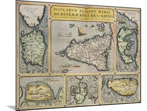 Map of Mediterranean Islands, from Theatrum Orbis Terrarum by Abraham Ortelius, 1528-1598, 1570--Mounted Giclee Print
