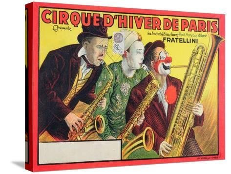Poster Advertising the 'Cirque D'Hiver De Paris' Featuring the Fratellini Clowns, 1932--Stretched Canvas Print