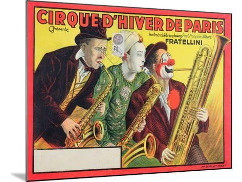 Poster Advertising the 'Cirque D'Hiver De Paris' Featuring the Fratellini Clowns, 1932--Mounted Giclee Print