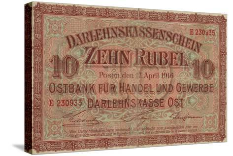 German 10 Rouble Banknote for Use in Occupied Russian Territory, World War I, 1916--Stretched Canvas Print