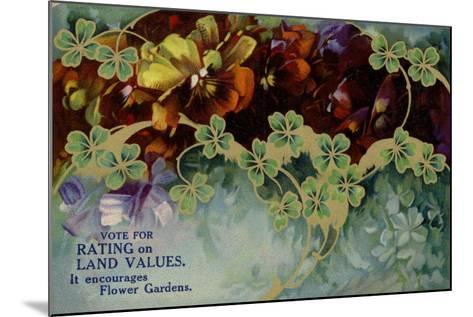 Vote for Rating on Land Values. it Encourages Flower Gardens--Mounted Giclee Print