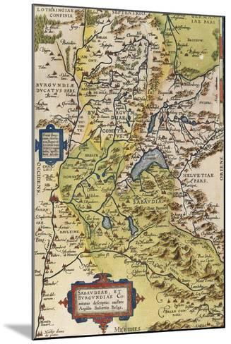 Map of Savoie, from Theatrum Orbis Terrarum, 1528-1598, Antwerp, 1570--Mounted Giclee Print