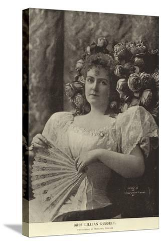 Miss Lillian Russell--Stretched Canvas Print