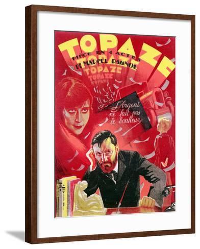 Poster Advertising 'Topaze' by Marcel Pagnol--Framed Art Print