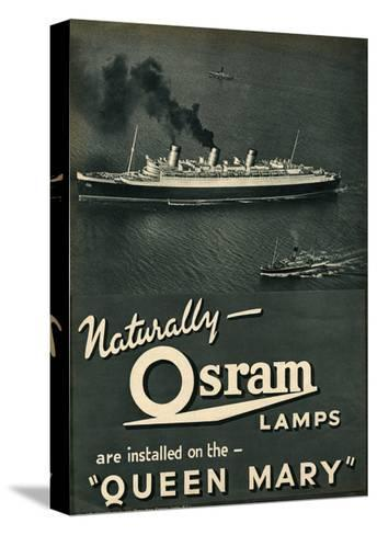Advert for Osram Lamps, Installed on Queen Mary Ocean Liner--Stretched Canvas Print