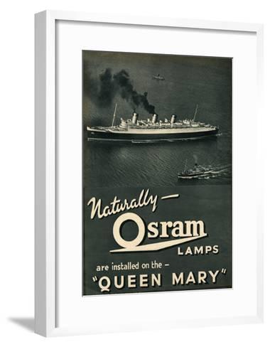 Advert for Osram Lamps, Installed on Queen Mary Ocean Liner--Framed Art Print
