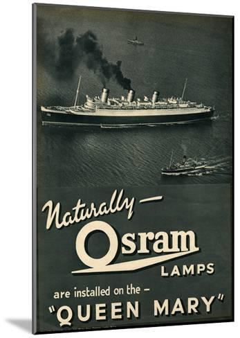 Advert for Osram Lamps, Installed on Queen Mary Ocean Liner--Mounted Giclee Print