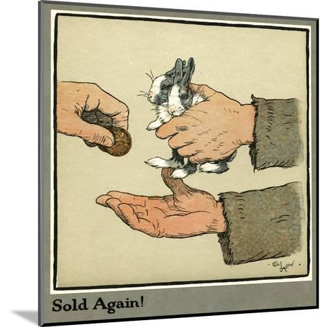 Humpty and Dumpty the Rabbits are Sold-Cecil Aldin-Mounted Giclee Print