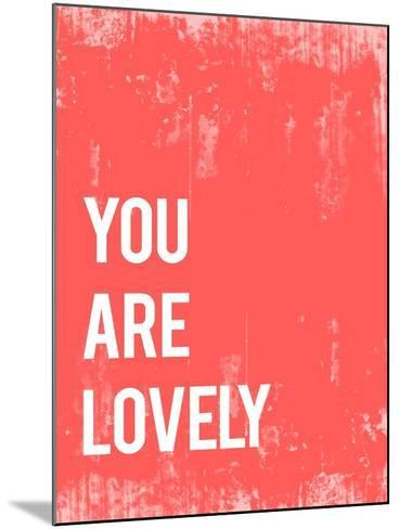 You are Lovely-Rebecca Peragine-Mounted Art Print