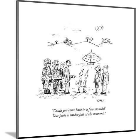 """""""Could you come back in a few months? Our plate is rather full at the moment."""" - New Yorker Cartoon-David Sipress-Mounted Premium Giclee Print"""