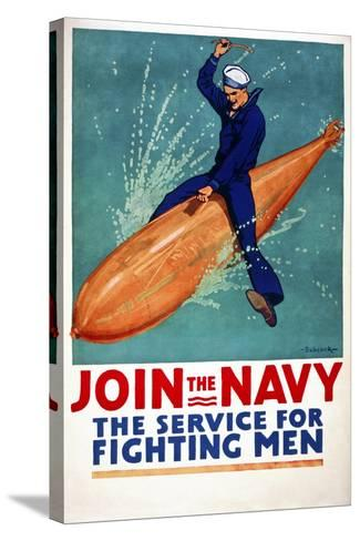 Join the Navy, the Service for Fighting Men--Stretched Canvas Print