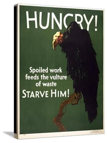 Hungry! Starve Him!--Stretched Canvas Print
