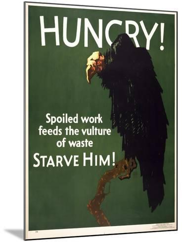 Hungry! Starve Him!--Mounted Giclee Print