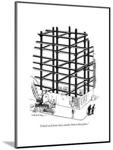 """""""I think we'd better have another look at those plans."""" - New Yorker Cartoon-Rowland Wilson-Mounted Premium Giclee Print"""
