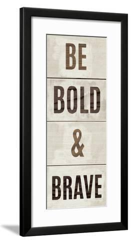 Wood Sign Bold and Brave on White Panel-Michael Mullan-Framed Art Print