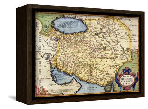 "Map of Persia, from the ""Theatrum Orbis Terrarum"", Pub. by Abraham Ortelius Antwerp, circa 1590--Framed Canvas Print"