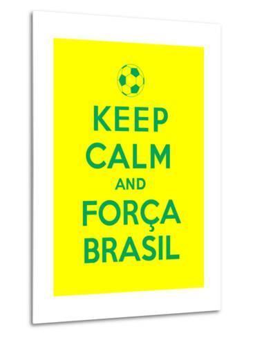 Keep Calm and Forca Brasil-Thomaspajot-Metal Print
