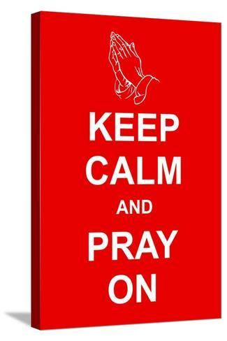 Keep Calm and Pray On-prawny-Stretched Canvas Print