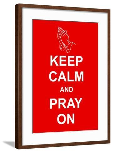 Keep Calm and Pray On-prawny-Framed Art Print