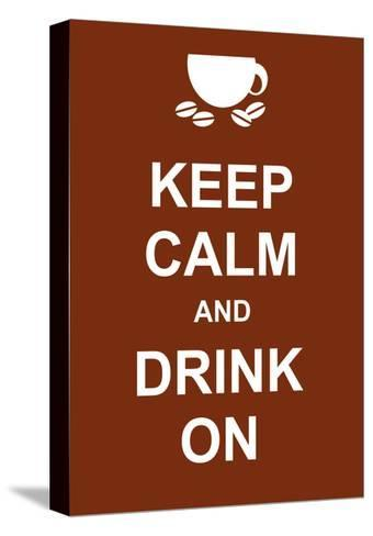 Keep Calm and Drink On-prawny-Stretched Canvas Print