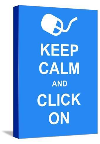 Keep Calm and Click On-prawny-Stretched Canvas Print