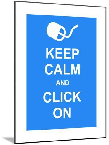 Keep Calm and Click On-prawny-Mounted Art Print